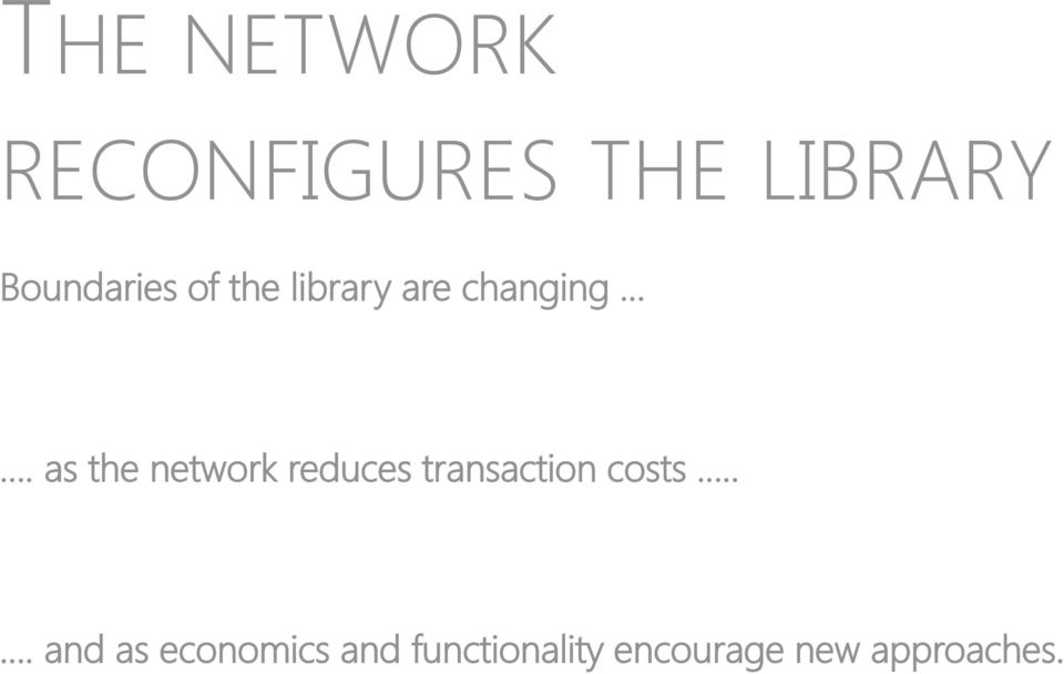 as the network reduces transaction costs.