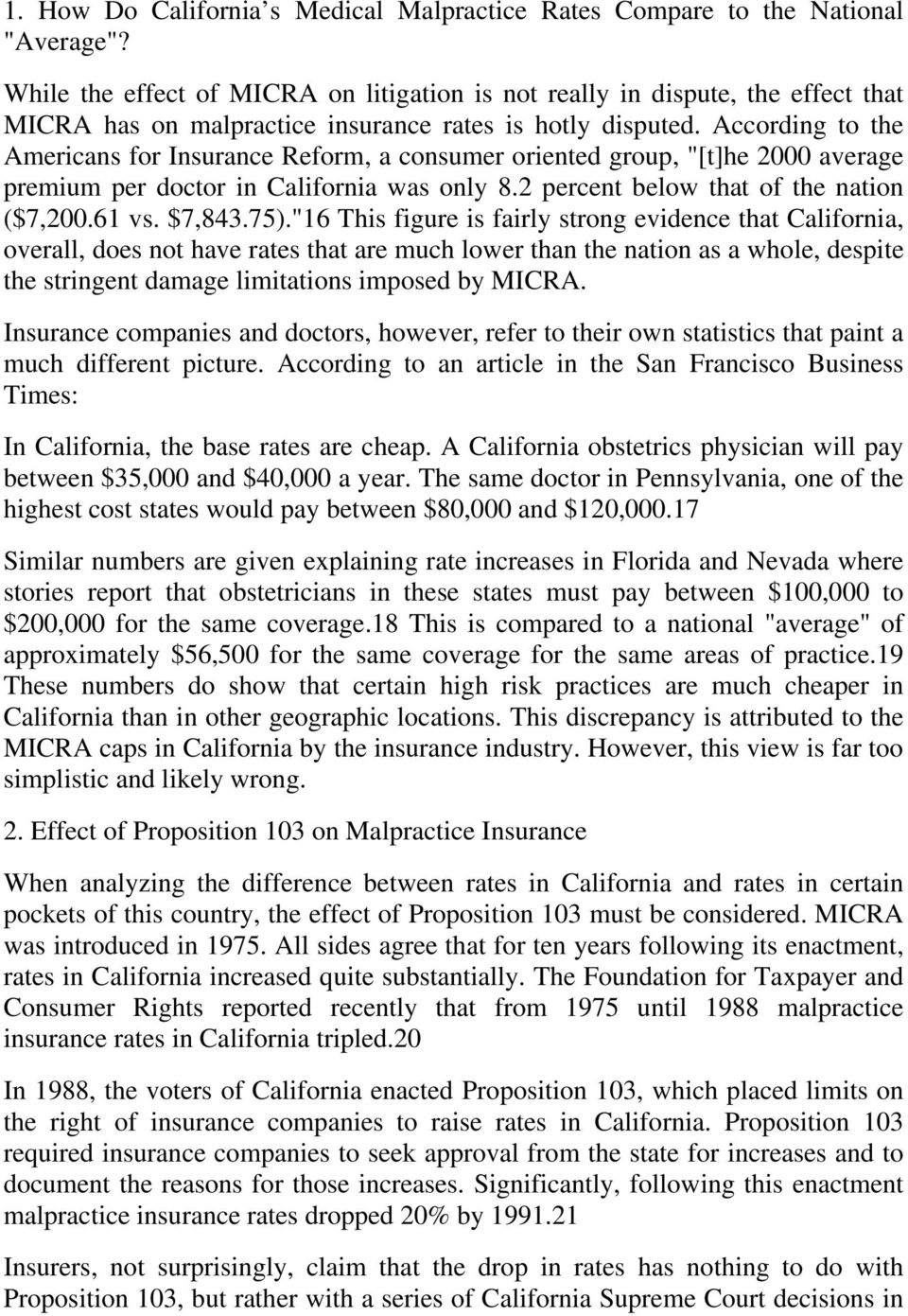 "According to the Americans for Insurance Reform, a consumer oriented group, ""[t]he 2000 average premium per doctor in California was only 8.2 percent below that of the nation ($7,200.61 vs. $7,843."