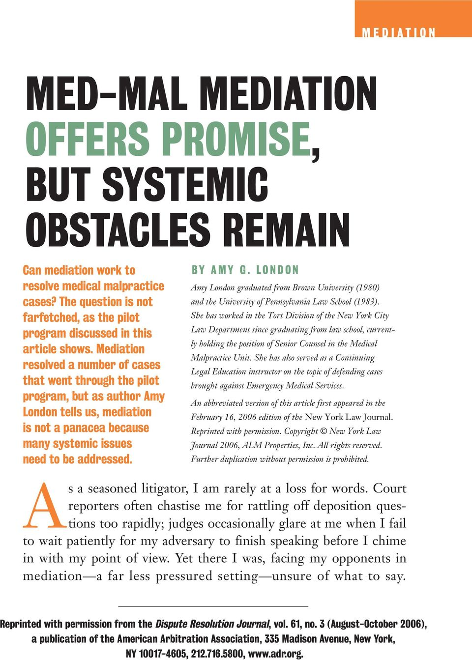 Mediation resolved a number of cases that went through the pilot program, but as author Amy London tells us, mediation is not a panacea because many systemic issues need to be addressed. BY AMY G.