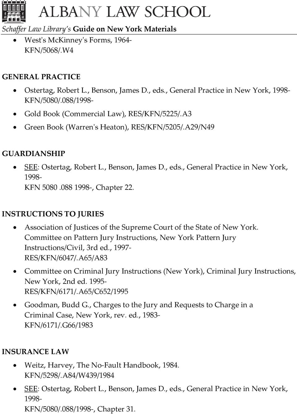 Committee on Pattern Jury Instructions, New York Pattern Jury Instructions/Civil, 3rd ed., 1997- RES/KFN/6047/.