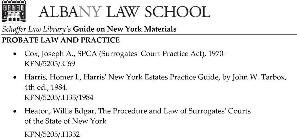 , Harris' New York Estates Practice Guide, by John W. Tarbox, 4th ed., 1984.