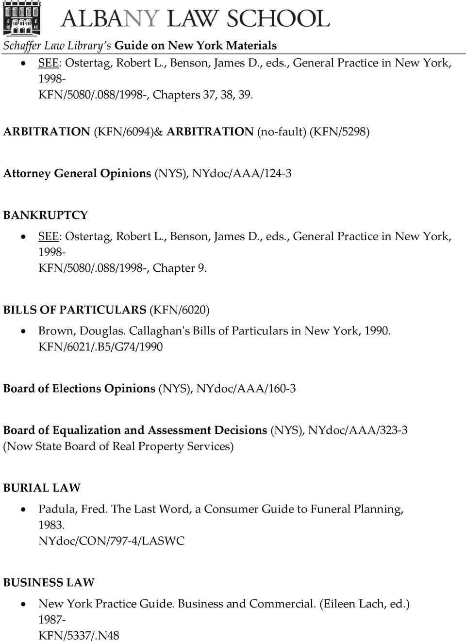 B5/G74/1990 Board of Elections Opinions (NYS), NYdoc/AAA/160-3 Board of Equalization and Assessment Decisions (NYS), NYdoc/AAA/323-3 (Now State Board of Real Property