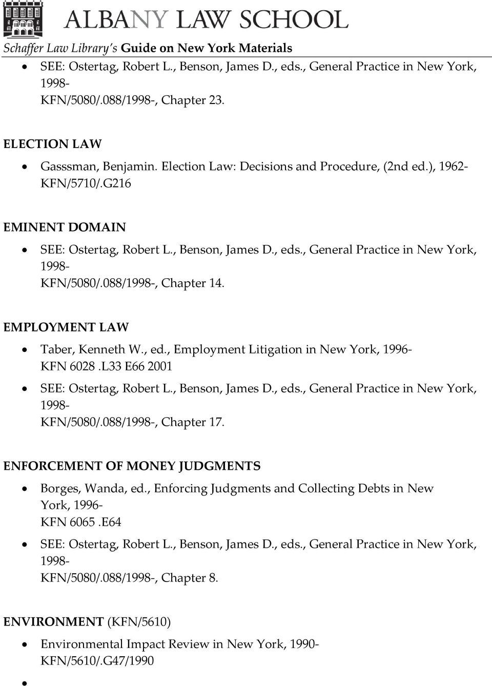 , Employment Litigation in New York, 1996- KFN 6028.L33 E66 2001 KFN/5080/.088/, Chapter 17.