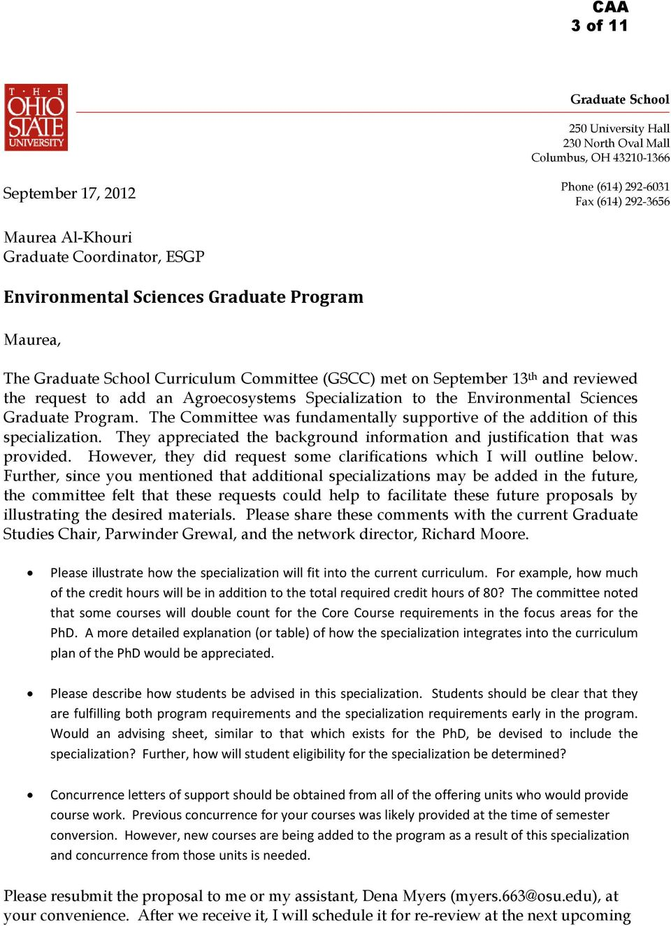 Environmental Sciences Graduate Program. The Committee was fundamentally supportive of the addition of this specialization.