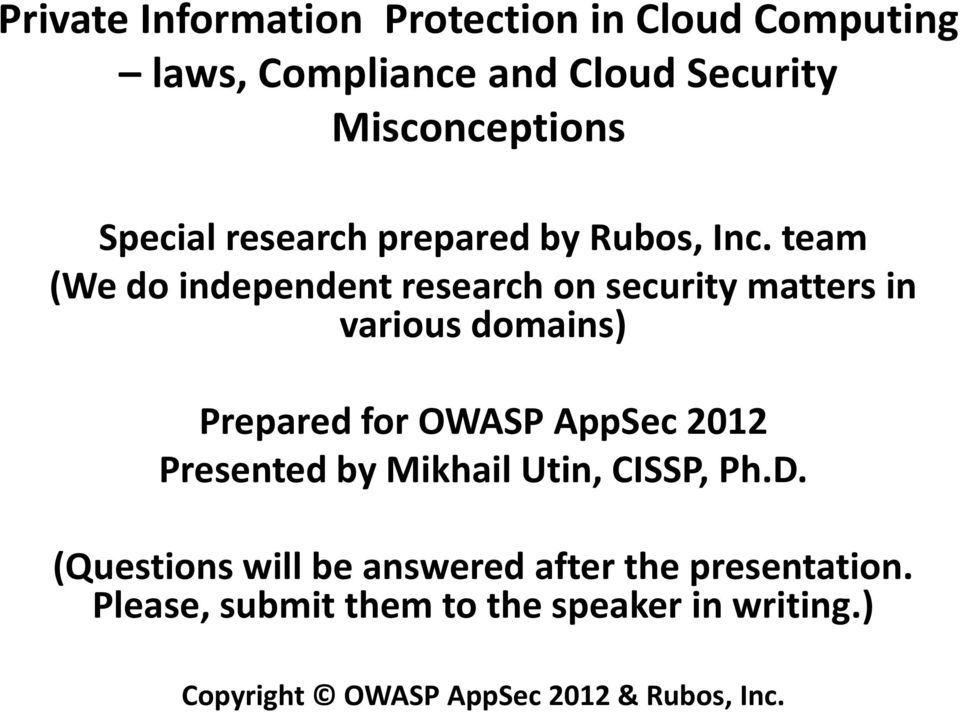 team (We do independent research on security matters in various domains) Prepared for OWASP AppSec 2012