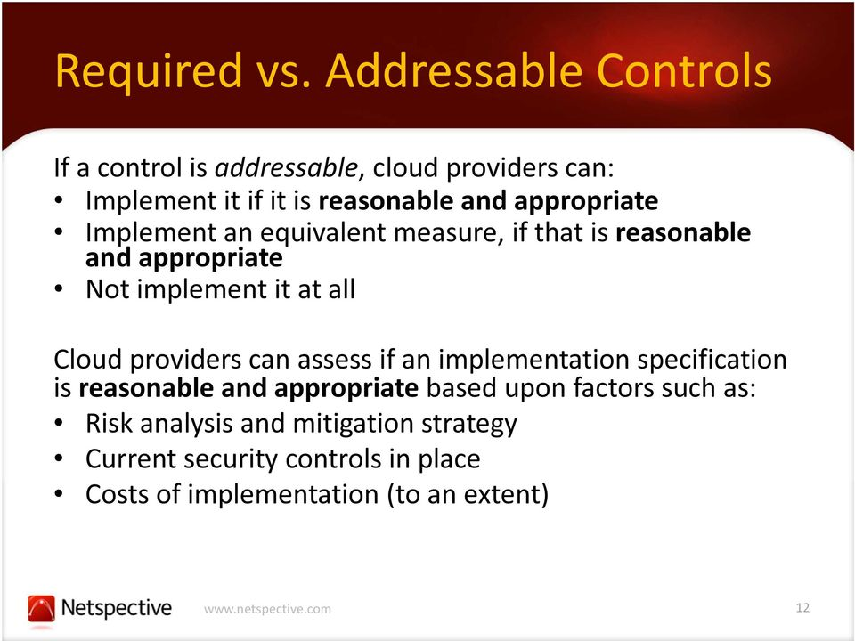 appropriate Implement an equivalent measure, if that is reasonable and appropriate Not implement it at all Cloud