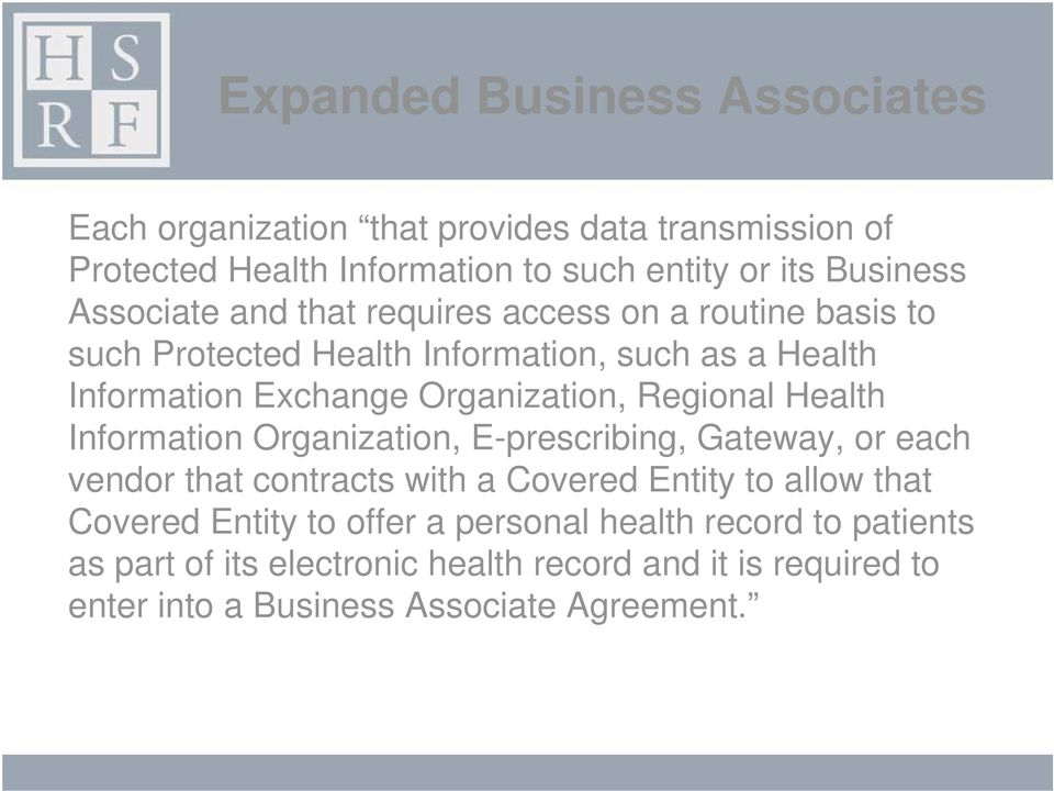 Regional Health Information Organization, E-prescribing, Gateway, or each vendor that contracts with a Covered Entity to allow that Covered