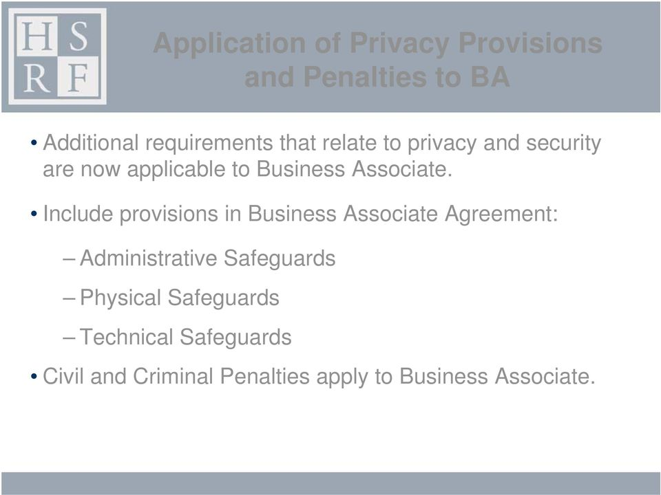 Include provisions in Business Associate Agreement: Administrative Safeguards