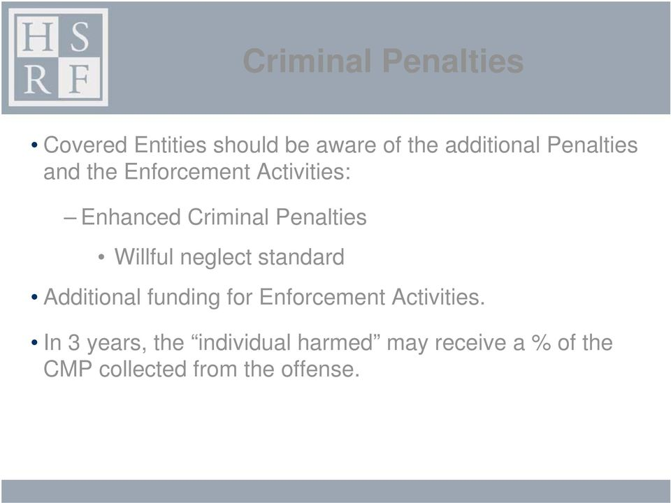 Willful neglect standard Additional funding for Enforcement Activities.