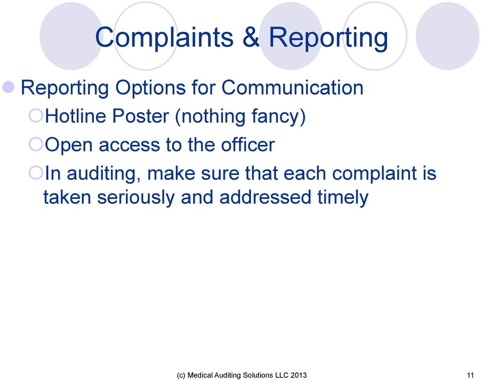 auditing, make sure that each complaint is taken seriously