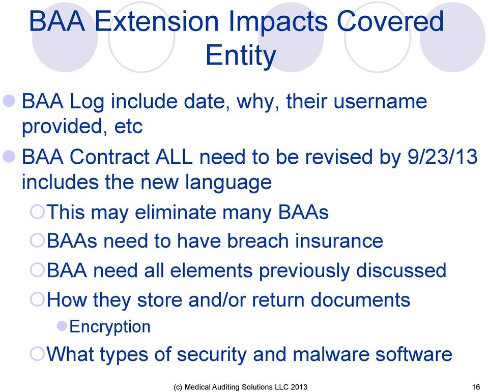 need to have breach insurance BAA need all elements previously discussed How they store and/or return