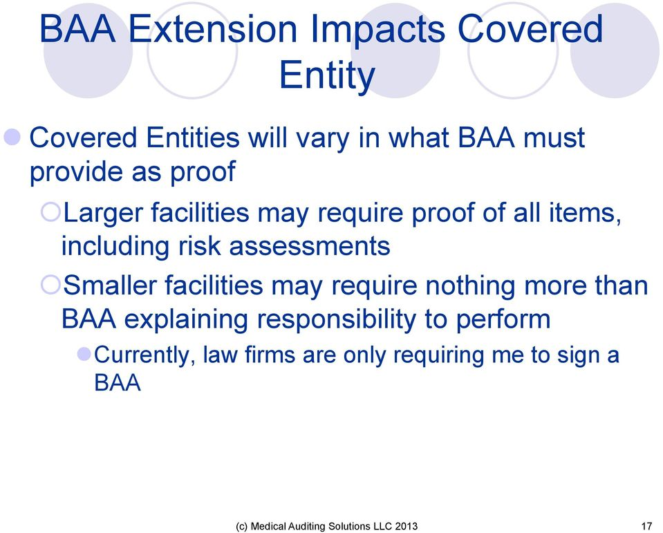 Smaller facilities may require nothing more than BAA explaining responsibility to perform l