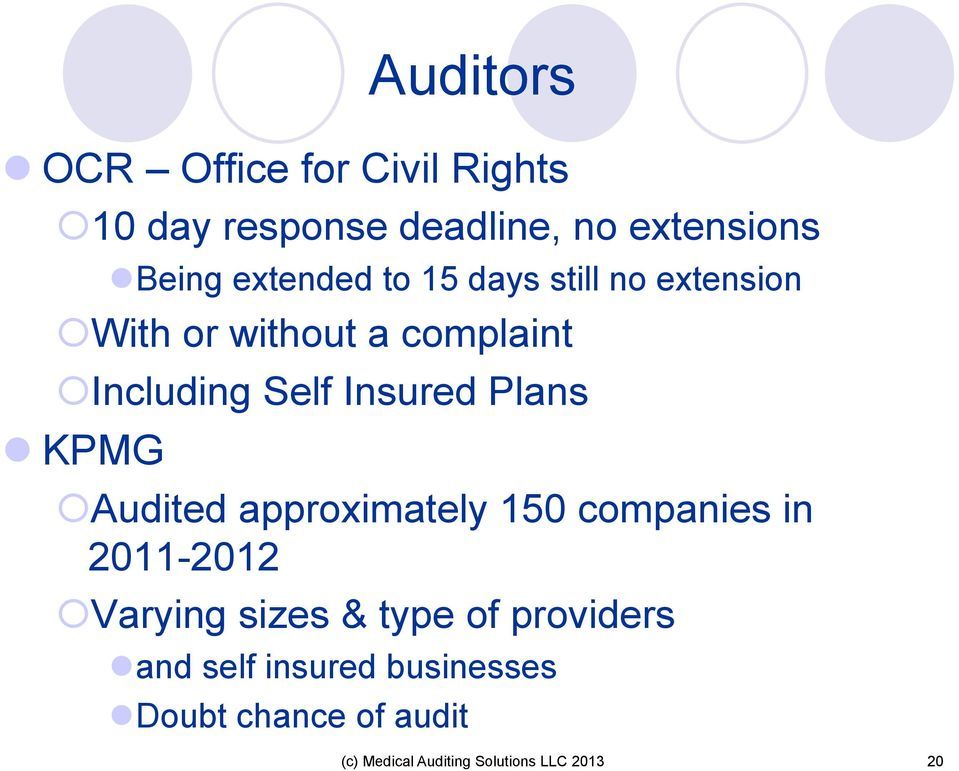 Plans l KPMG Audited approximately 150 companies in 2011-2012 Varying sizes & type of