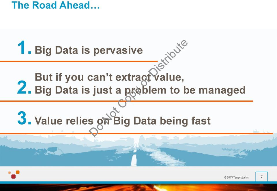 extract value, Big Data is just a problem to