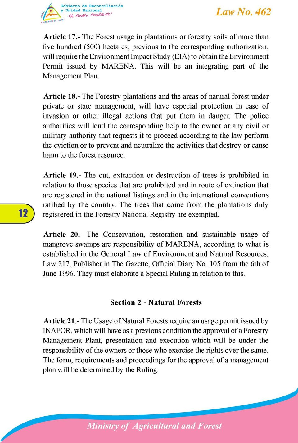 the Environment Permit issued by MARENA. This will be an integrating part of the Management Plan. Article 18.