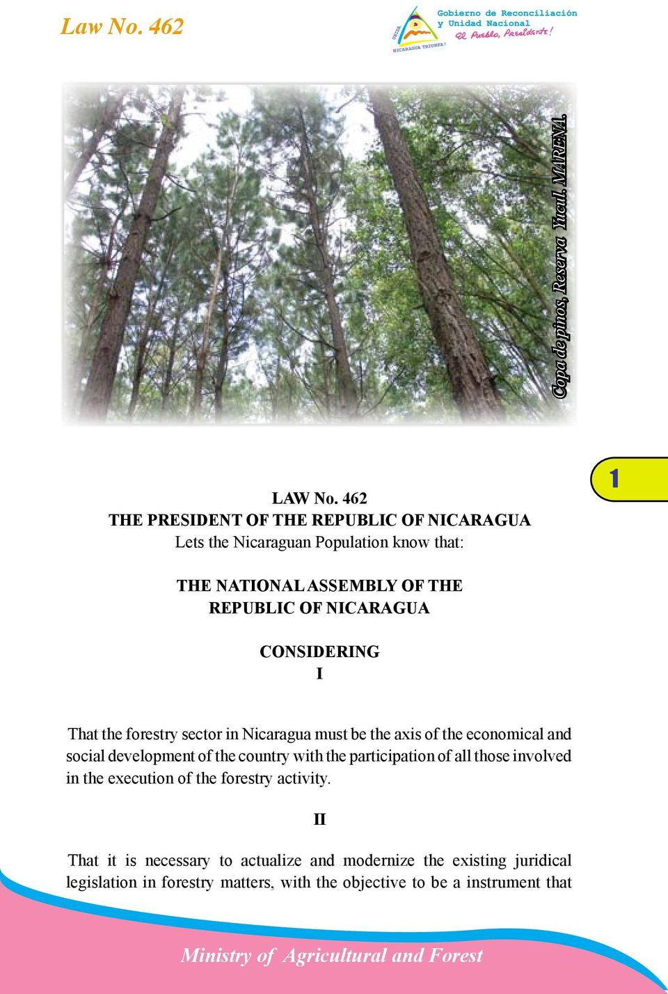 NICARAGUA CONSIDERING I That the forestry sector in Nicaragua must be the axis of the economical and social development of the country