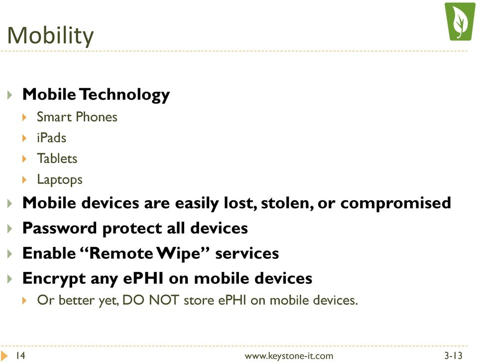 Password protect all devices } Enable Remote Wipe services } Encrypt
