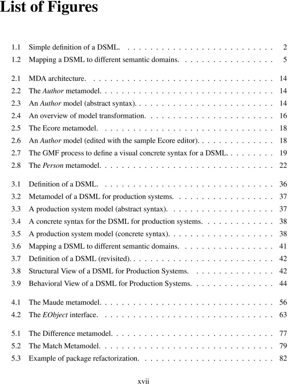 5 The Ecore metamodel............................... 18 2.6 An Author model (edited with the sample Ecore editor).............. 18 2.7 The GMF process to define a visual concrete syntax for a DSML.