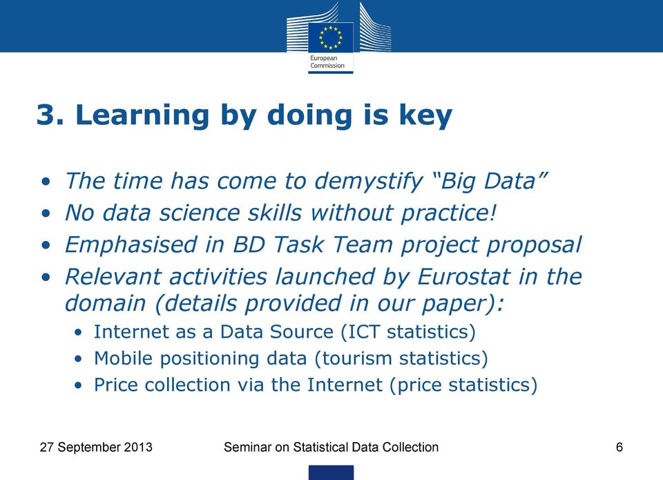 provided in our paper): Internet as a Data Source (ICT statistics) Mobile positioning data (tourism