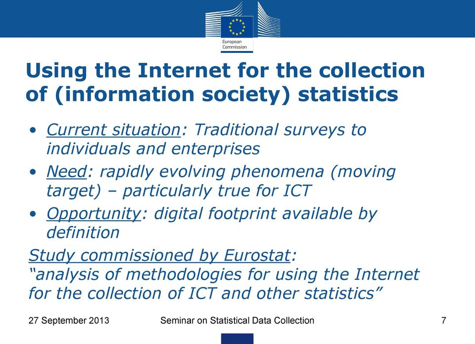 Opportunity: digital footprint available by definition Study commissioned by Eurostat: analysis of methodologies