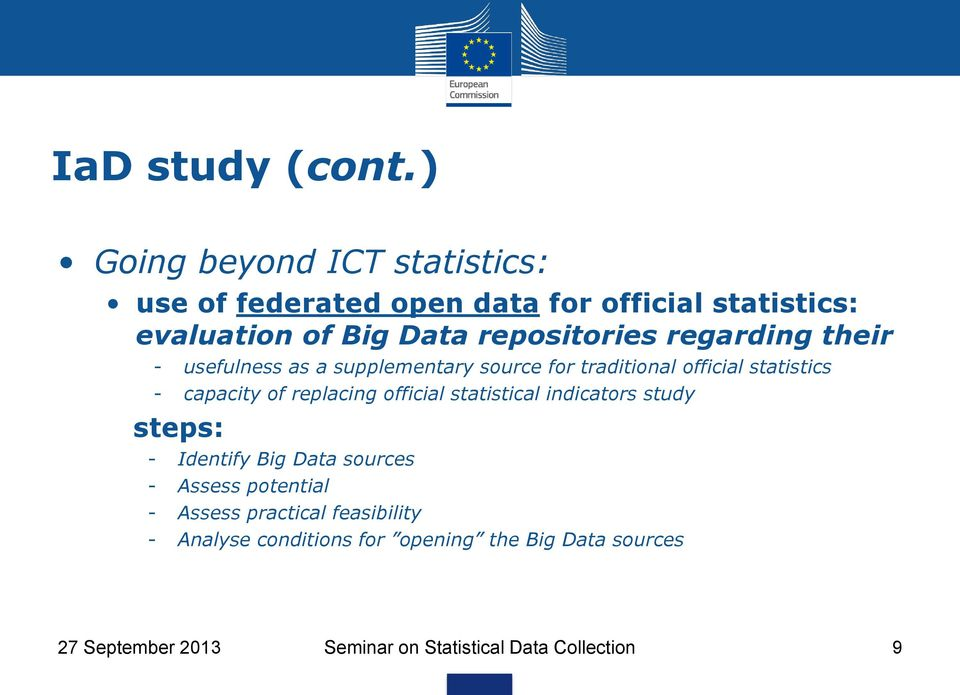 regarding their - usefulness as a supplementary source for traditional official statistics - capacity of replacing