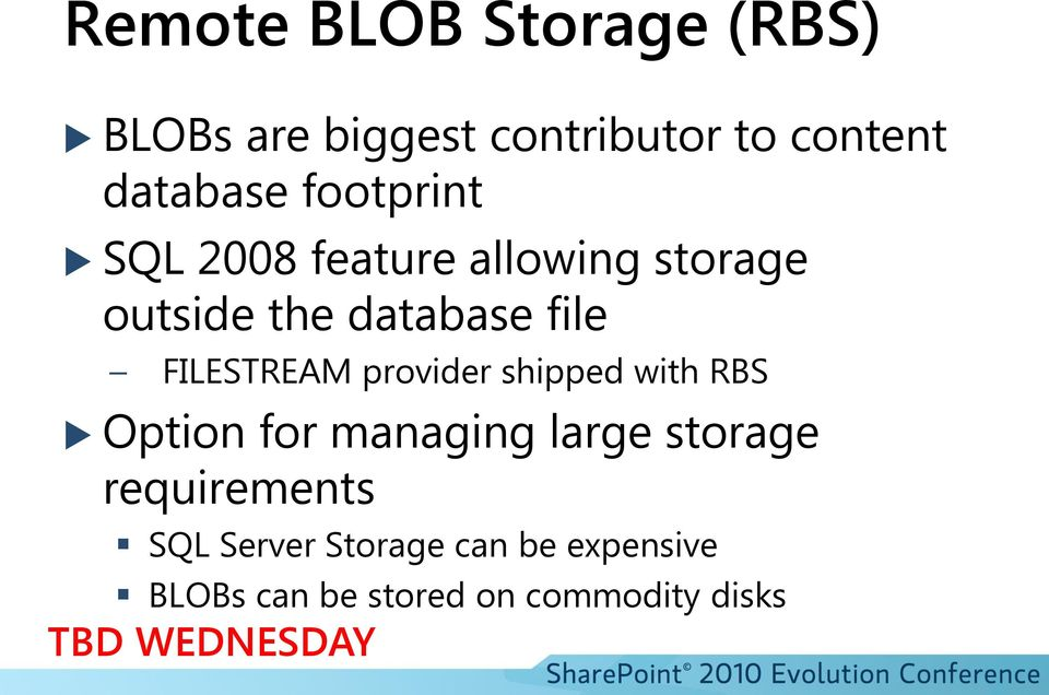 FILESTREAM provider shipped with RBS Option for managing large storage