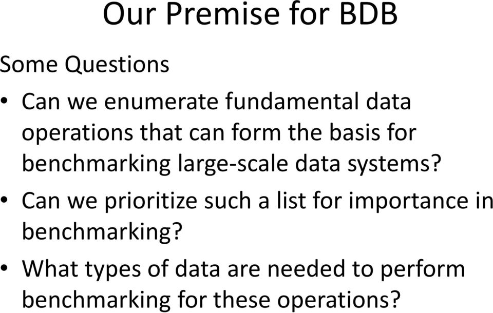 systems? Can we prioritize such a list for importance in benchmarking?