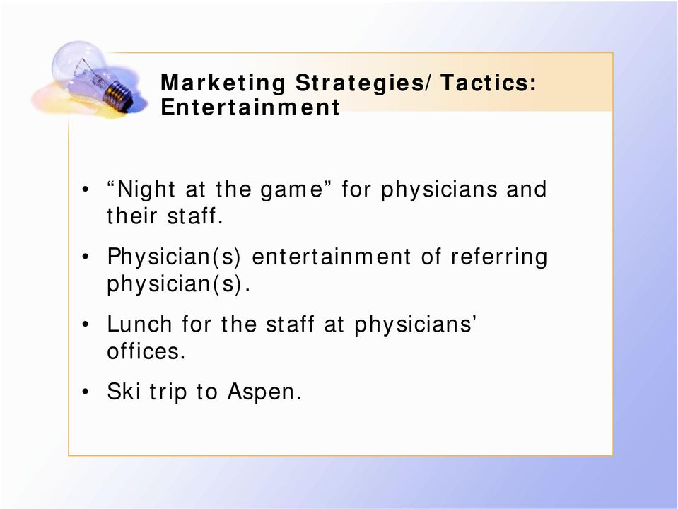 Physician(s) entertainment of referring physician(s).