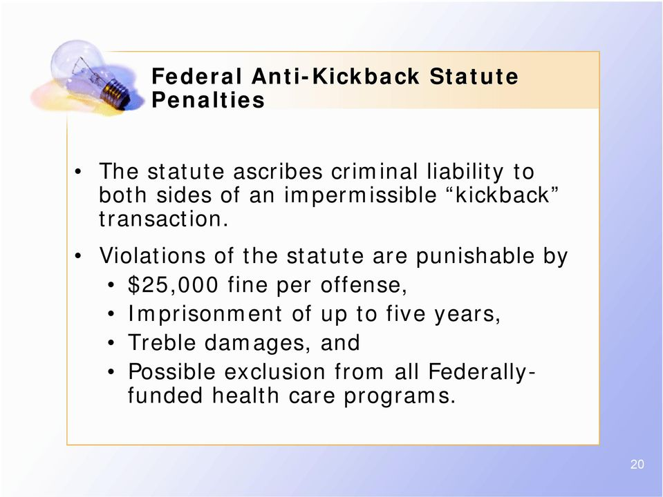 Violations of the statute are punishable by $25,000 fine per offense,