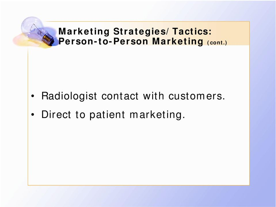 ) Radiologist contact with
