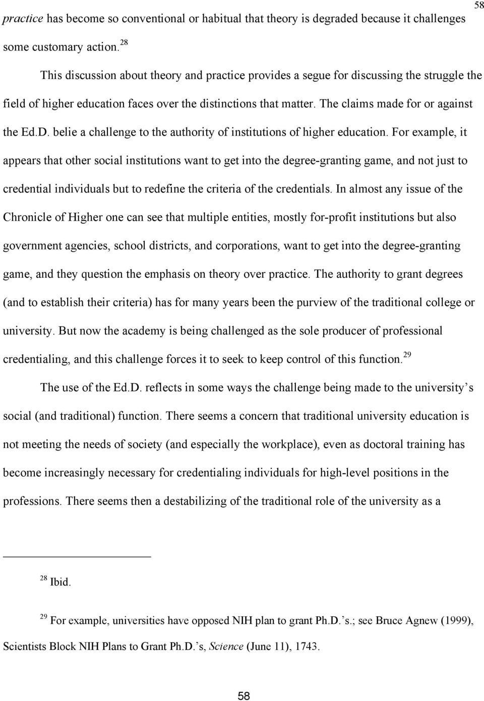 D. belie a challenge to the authority of institutions of higher education.