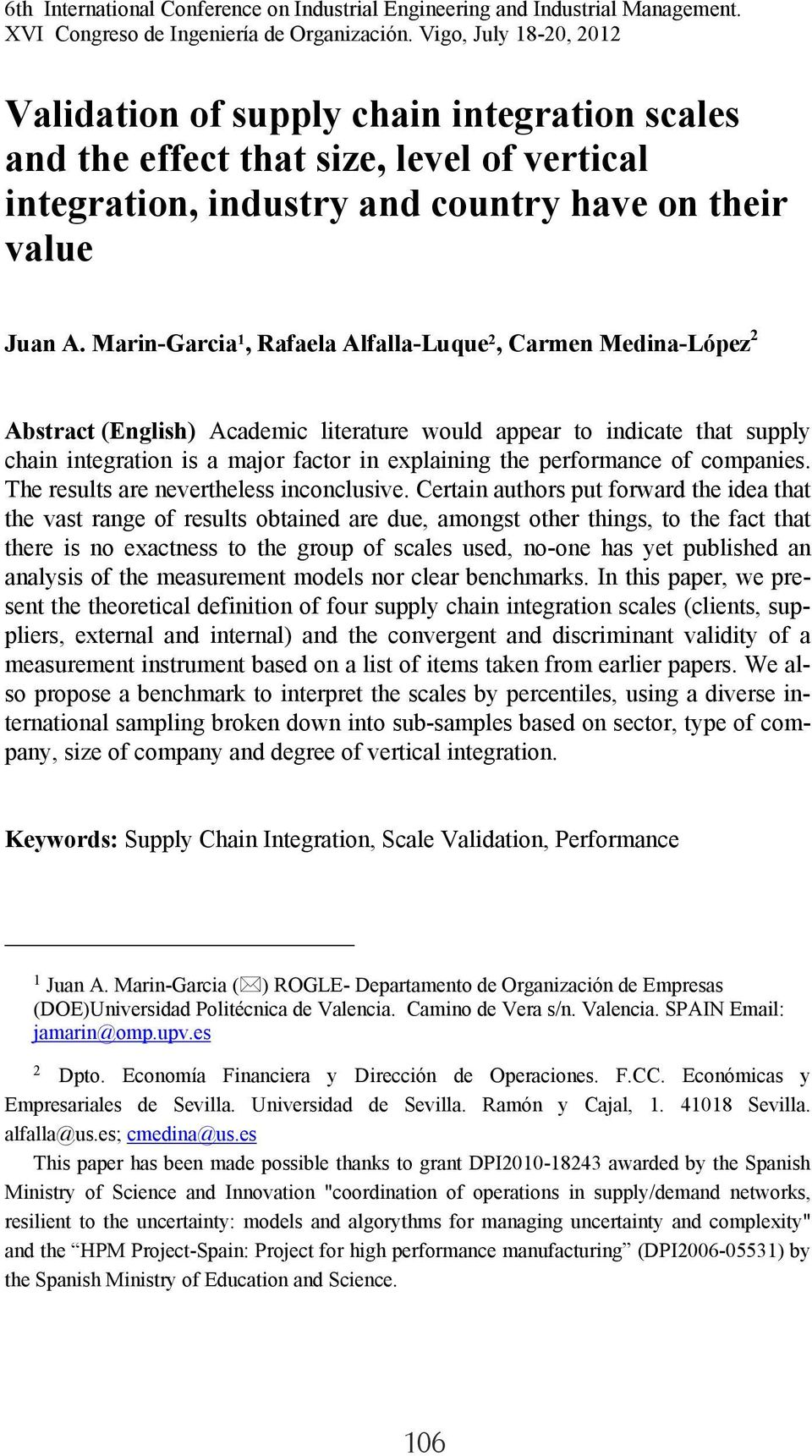 Marin-Garcia 1, Rafaela Alfalla-Luque 2, Carmen Medina-López 2 Abstract (English) Academic literature would appear to indicate that supply chain integration is a major factor in explaining the