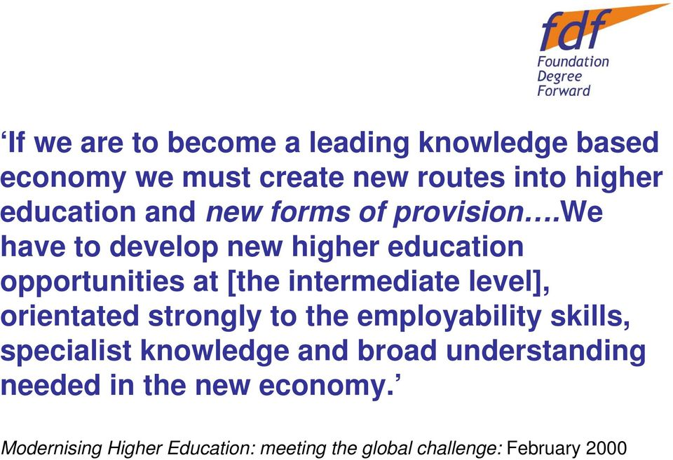 we have to develop new higher education opportunities at [the intermediate level], orientated