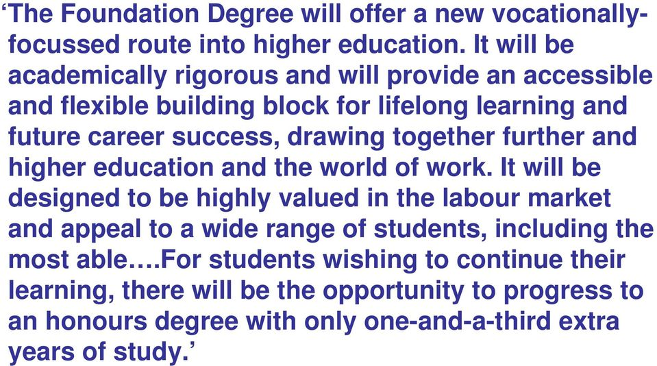 drawing together further and higher education and the world of work.