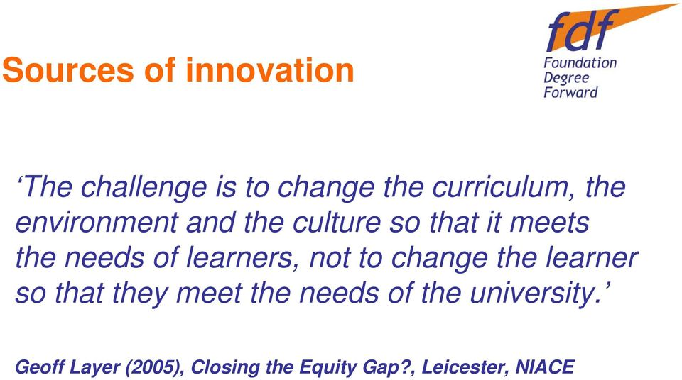 learners, not to change the learner so that they meet the needs of