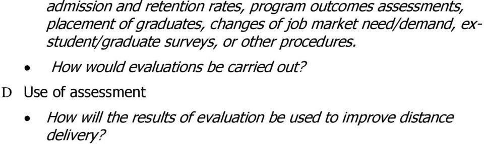 or other procedures. How would evaluations be carried out?