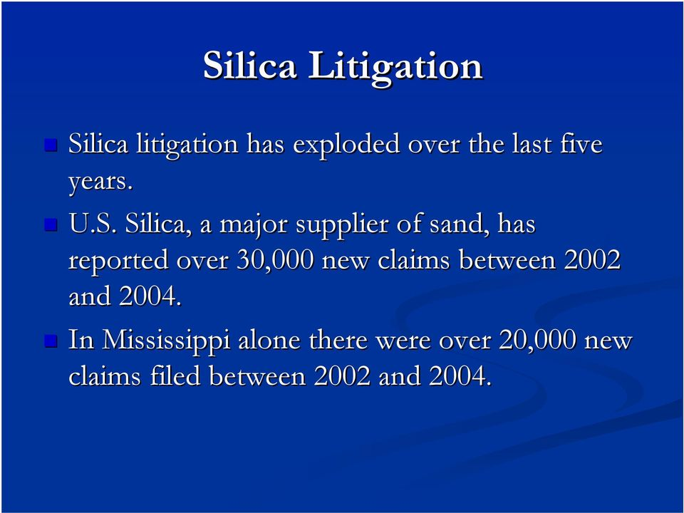 Silica, a major supplier of sand, has reported over 30,000 new