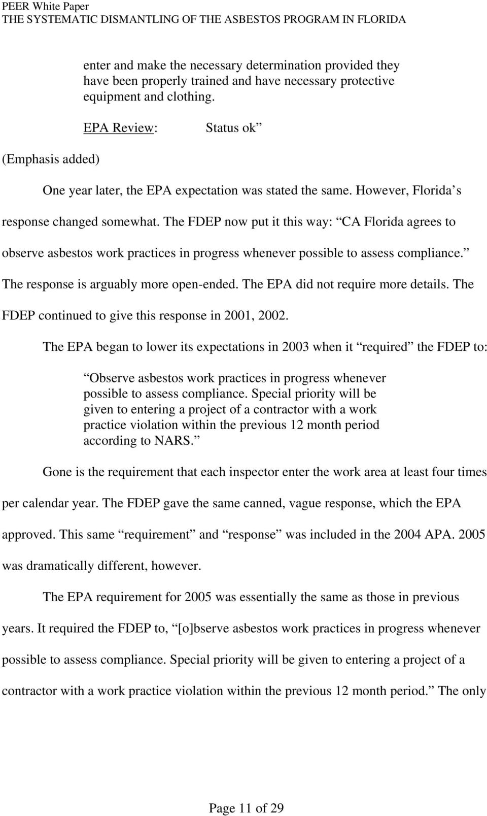 The FDEP now put it this way: CA Florida agrees to observe asbestos work practices in progress whenever possible to assess compliance. The response is arguably more open-ended.