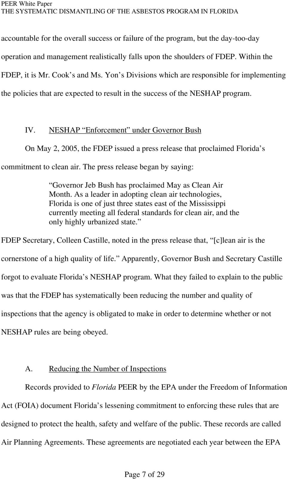 NESHAP Enforcement under Governor Bush On May 2, 2005, the FDEP issued a press release that proclaimed Florida s commitment to clean air.