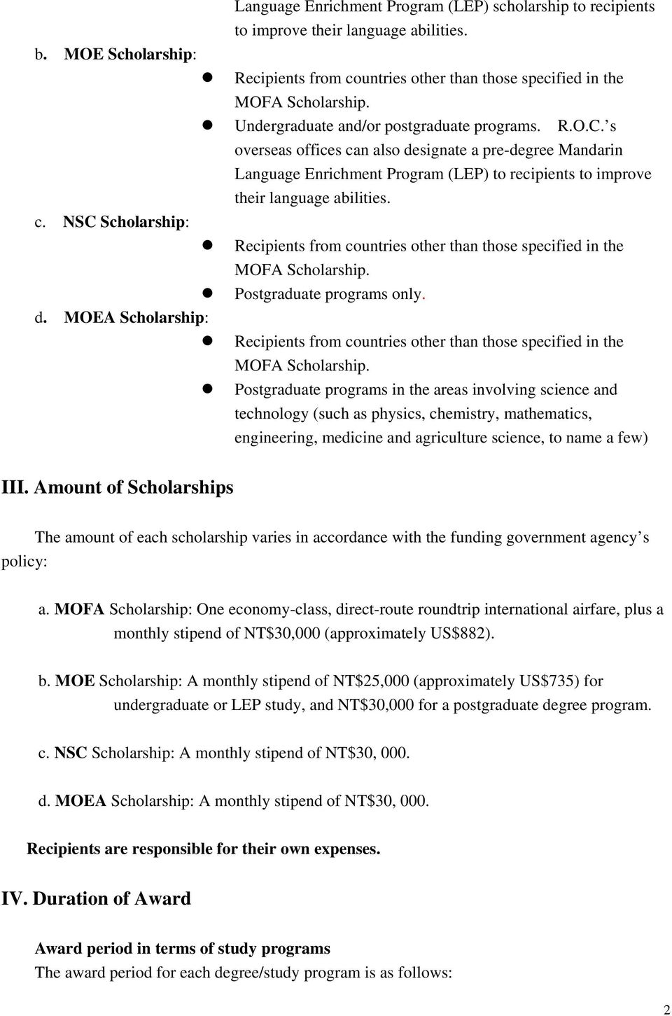 Postgraduate programs only. d. MOEA Scholarship: Recipients from countries other than those specified in the MOFA Scholarship.