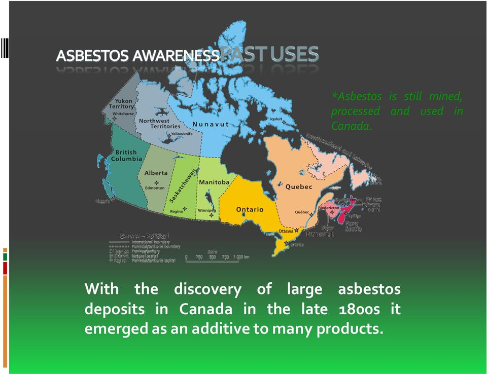 With the discovery of large asbestos
