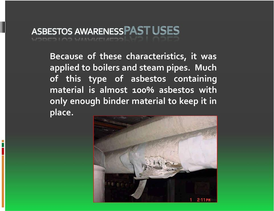 Much of this type of asbestos containing material