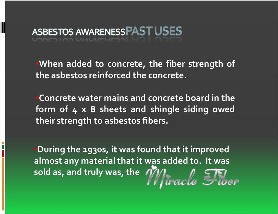 siding owed their strength to asbestos fibers.