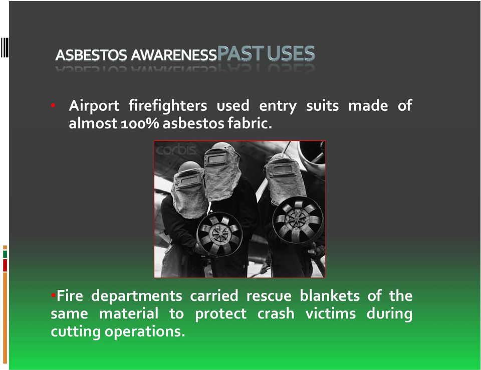 Fire departments carried rescue blankets of