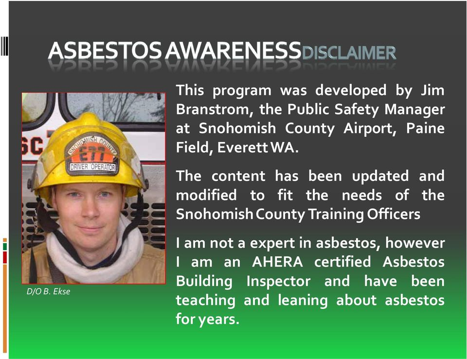 The content has been updated and modified to fit the needs of the SnohomishCounty Training