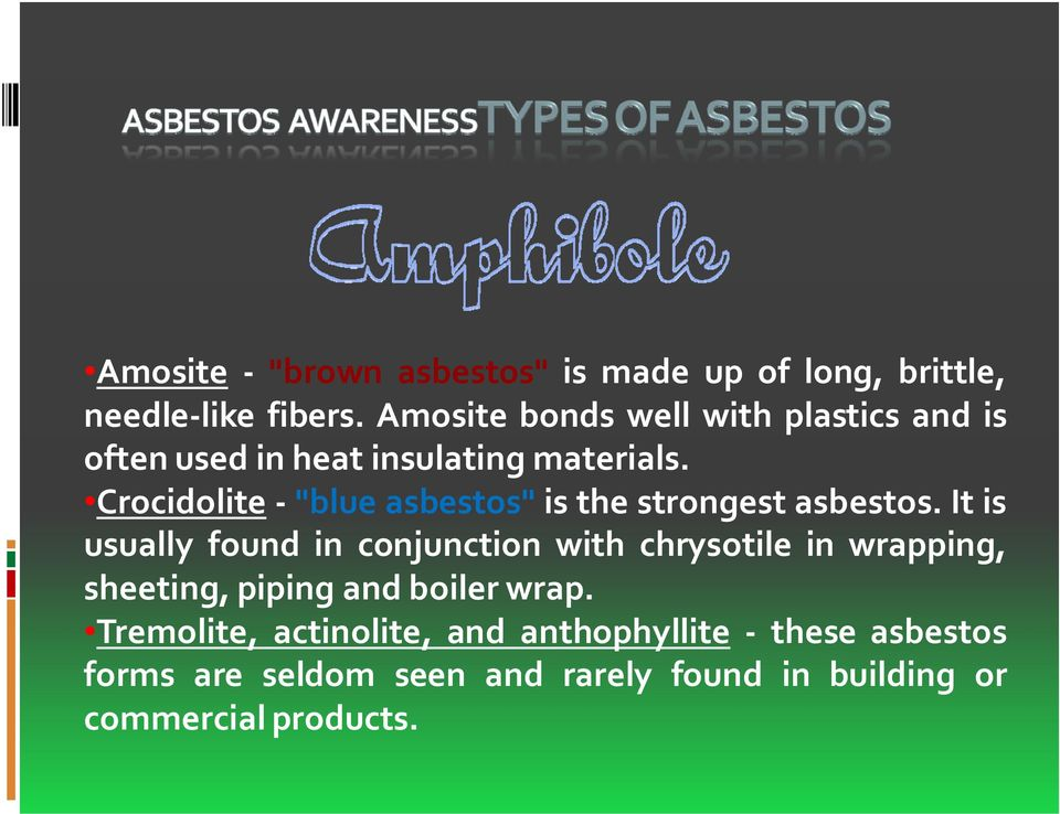 "Crocidolite ""blue asbestos"" is the strongest asbestos."