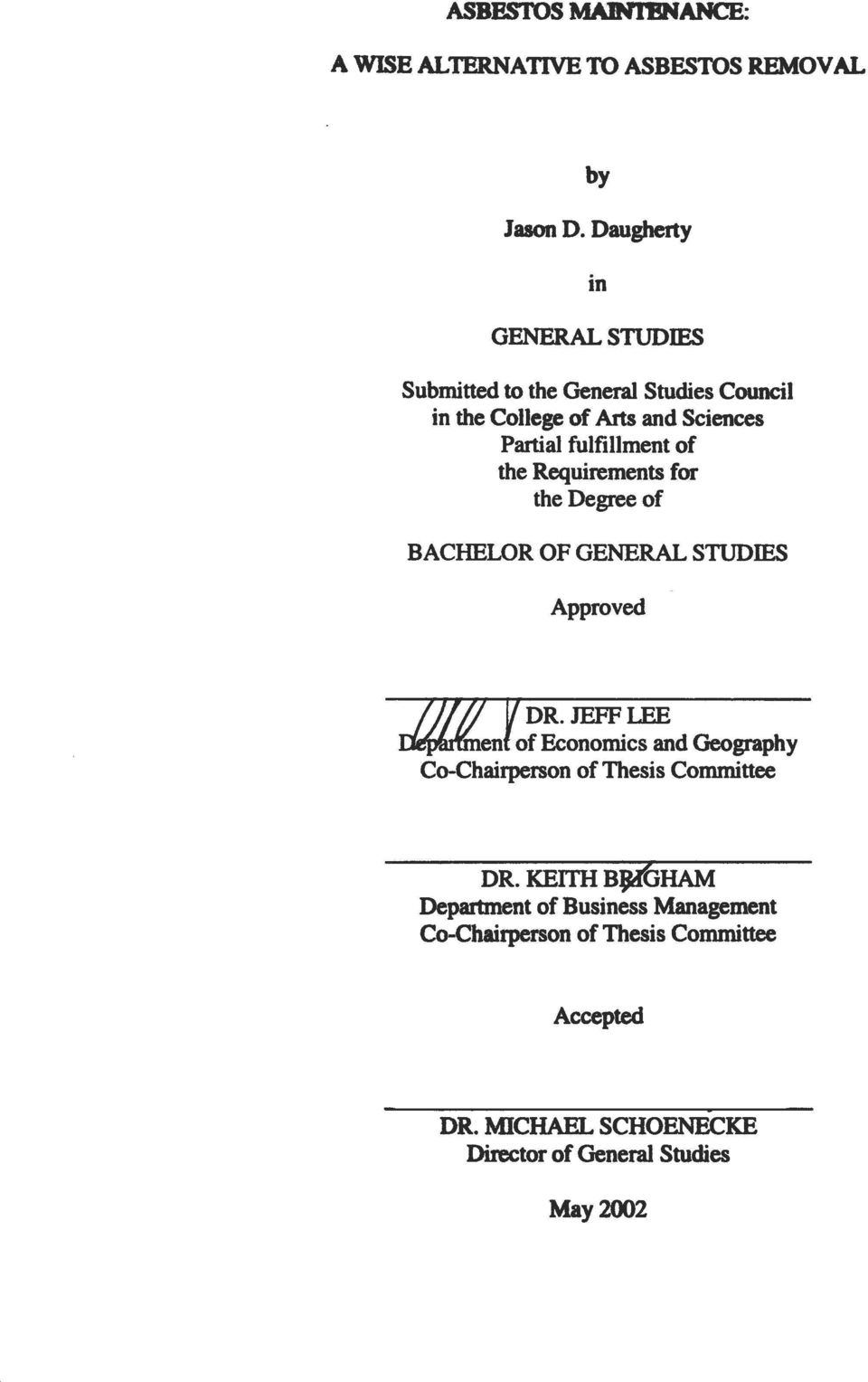 of the Requirements for the Degree of BACHELOROFGENERALSTUDIES Approved m Yc DR.