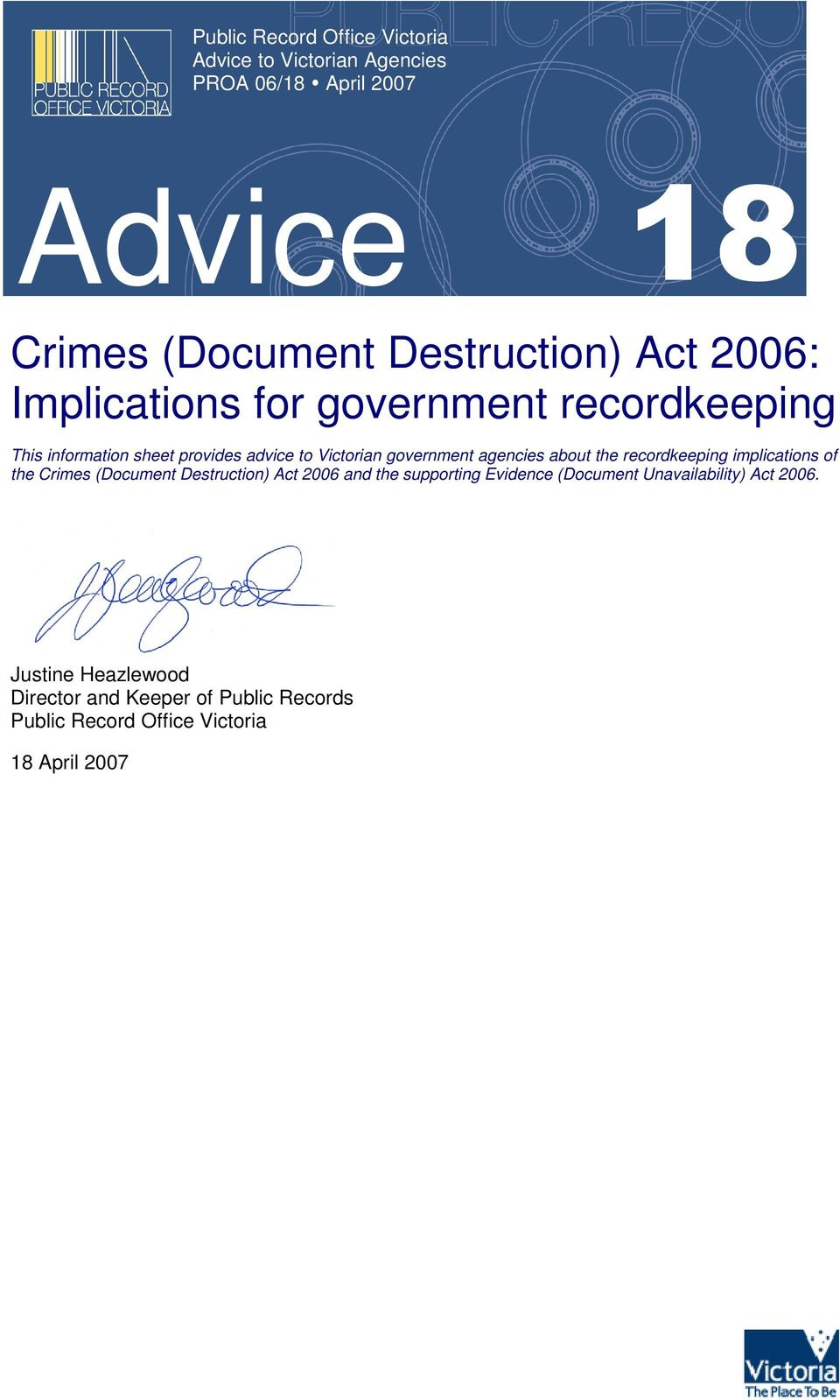agencies about the recordkeeping implications of the Crimes (Document Destruction) Act 2006 and the supporting Evidence