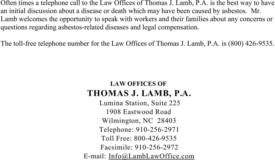 Lamb welcomes the opportunity to speak with workers and their families about any concerns or questions regarding asbestos-related diseases and legal