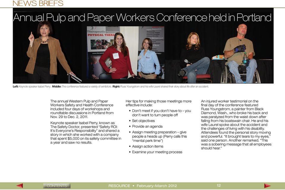 The annual Western Pulp and Paper Workers Safety and Health Conference included four days of workshops and roundtable discussions in Portland from Nov. 29 to Dec. 2, 2011.